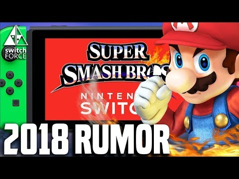 Super Smash Bros Switch In 2018 With BRAND NEW CONTENT?! [RUMOR]