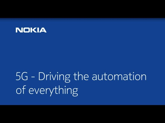5G: driving the automation of everything | Nokia 5G Demonstration Video