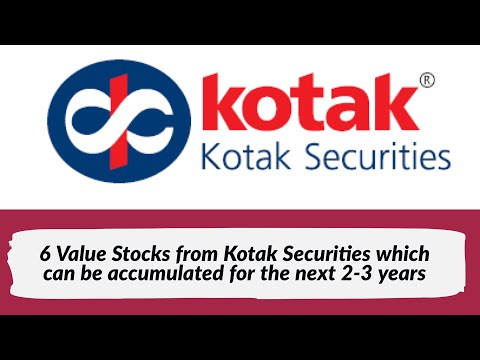 6 value stocks from Kotak Securities which can be accumulated for the next 2-3 years