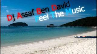 Feel The Music l (DJ.Assaf Ben-David).wmv