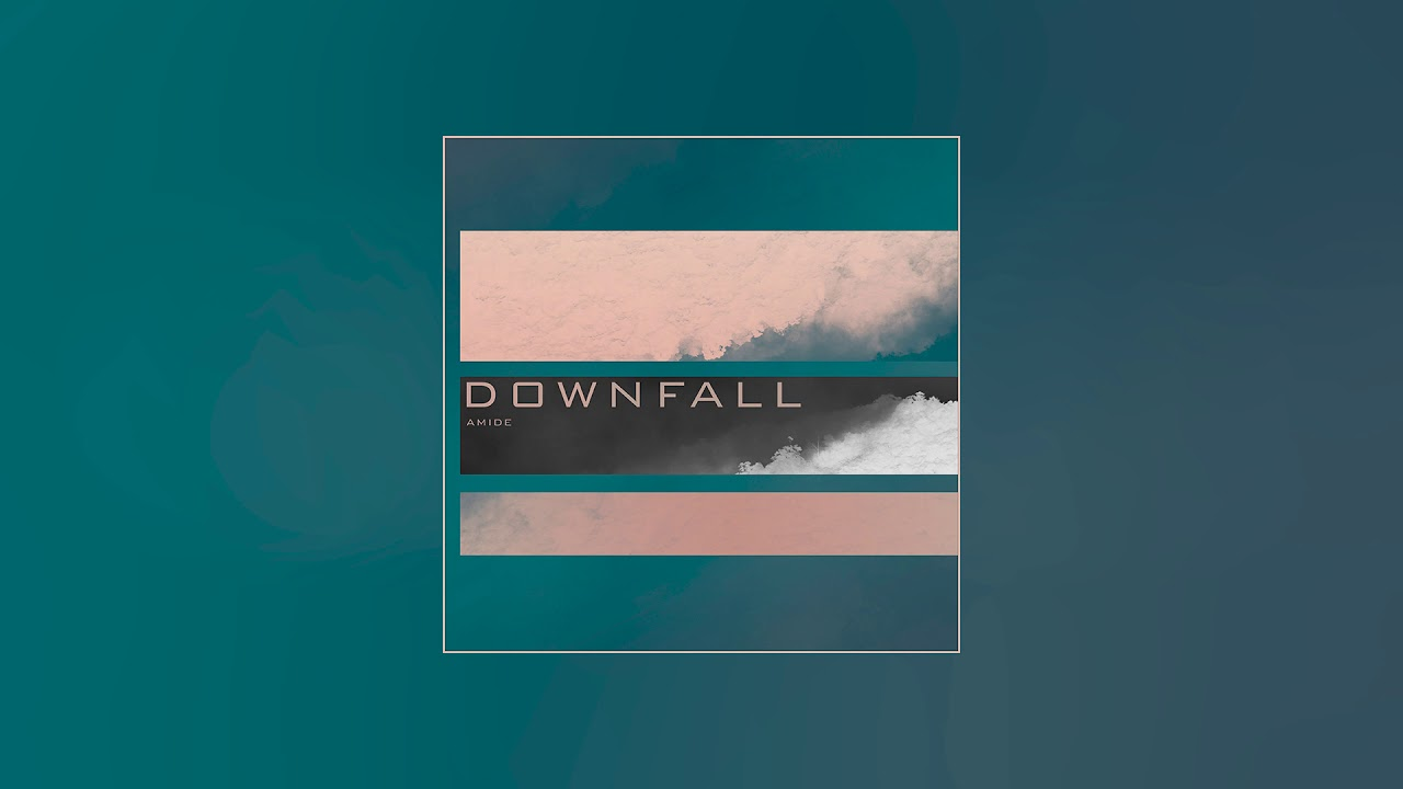 Amide - Downfall