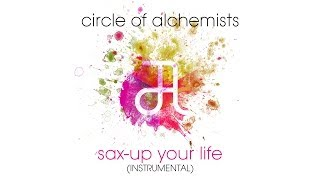 Circle Of Alchemists - Sax-Up Your Life [INSTRUMENTAL] | Alchemisten Free Tracks