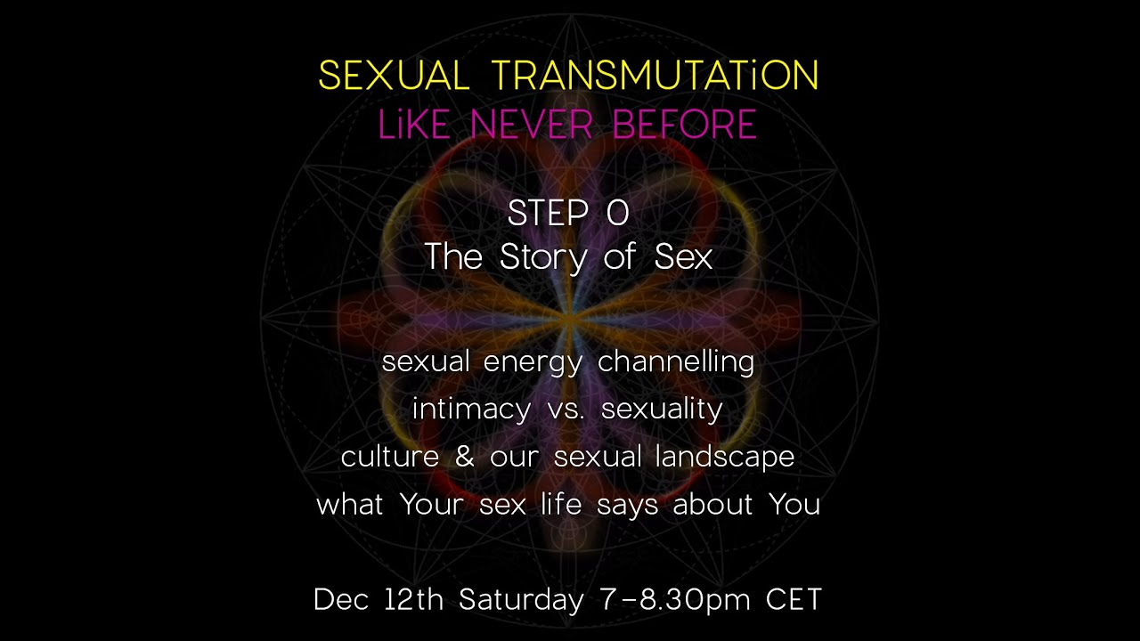 STEP 0 | Intro to Sexual Transmutation [pt1]