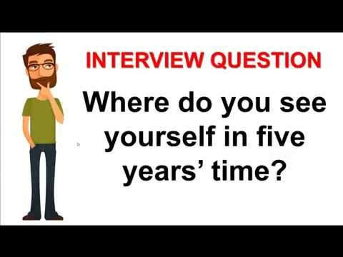 How To Answer Where Do You See Yourself In Five Years Time Interview