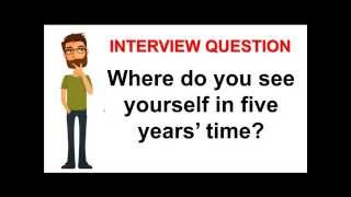 How To Answer Where Do You See Yourself In Five Years Time Interview Question