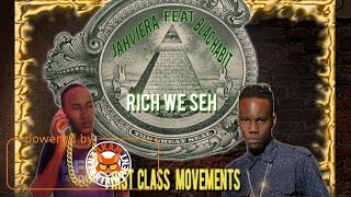 Jahviera Ft. Blachabit - Rich We Seh - March 2017