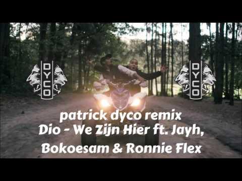 Dio - We Zijn Hier ft. Jayh, Bokoesam & Ronnie Flex (Patrick Dyco Remix)