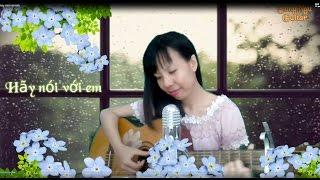 Hãy nói với em (Mỹ Tâm) | Song Ngư Guitar