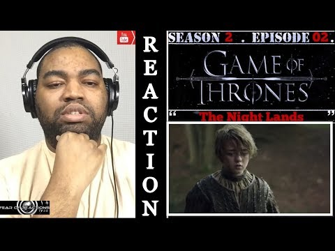 """Game of Thrones 2x02 """"The Night Lands"""" REACTION"""