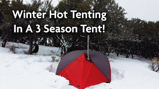 Winter Hot Tenting Iฑ A 3 Season Tent!
