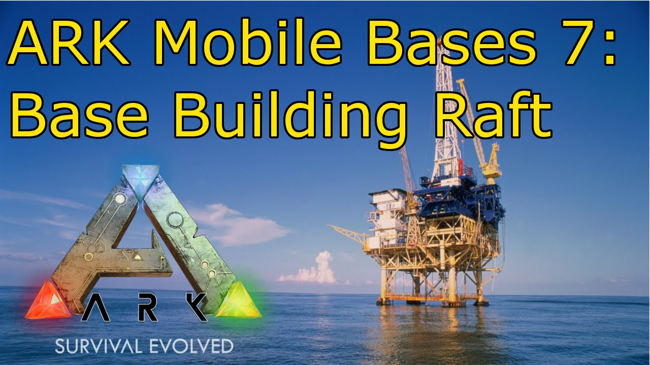 Ark Mobile Bases 7: Base Building Raft (Crafting Raft)