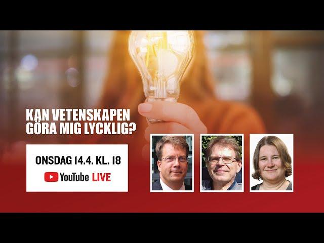 Kan vetenskapen göra mig lycklig? Johan Lindén, Ola Hössjer och Camilla Kronqvist