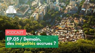 """""""Dès Demain"""" - Episode 5 """"Demain, des inégalités accrues ?"""""""