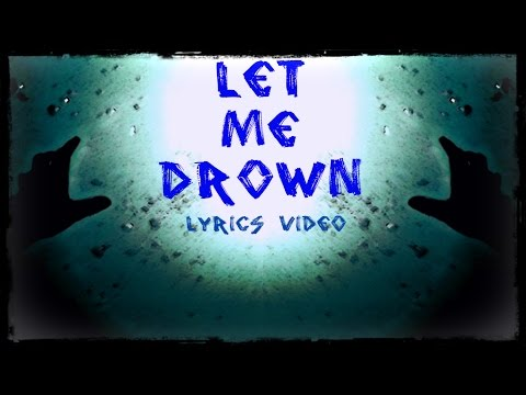 We As Human - Let Me Drown - Lyric Video