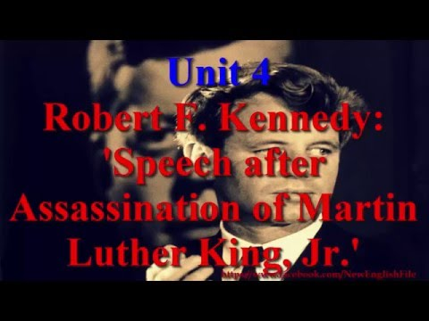 Unit 4 Robert F Kennedy Speech after Assassination of Martin Luther King Jr