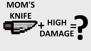 The Binding Of Isaac: Rebirth - MOM'S KNIFE + HIGH DAMAGE - SICK COMBOS Ep. 11