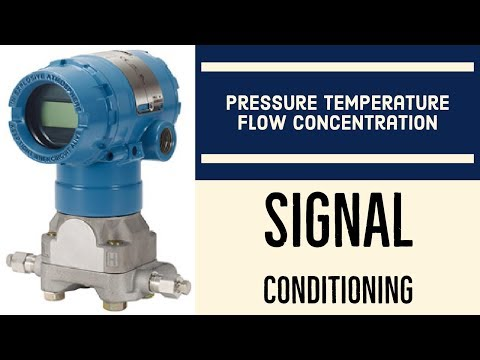 Signal Conditioning: Pressure, Flow, Temperature, and Concentration