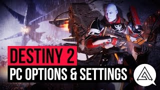 DESTINY 2 | PC Gameplay Options - Framerate, Graphical Settings & More
