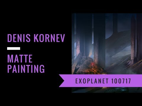 Denis Kornev | Exoplanet 100717 | matt painting | fantasy art | epic music