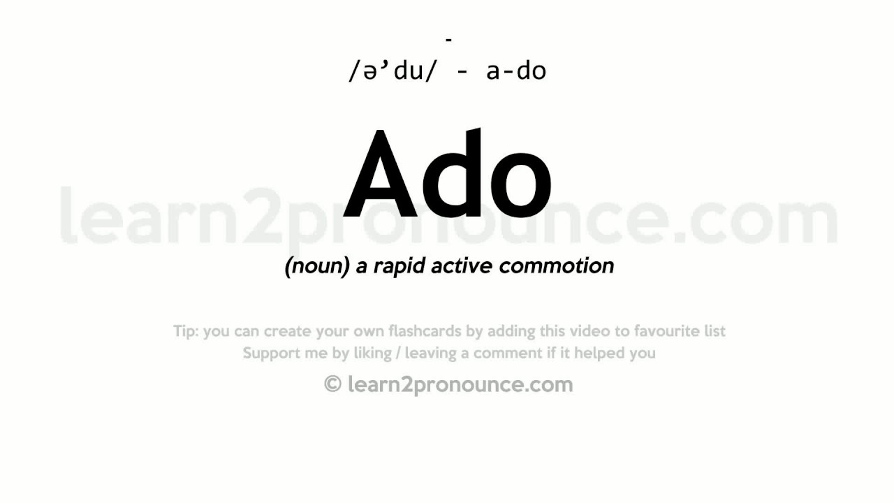 Ado Pronunciation And Definition Youtube