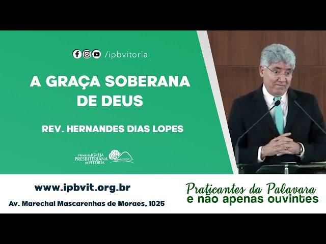 Rev. Hernandes Dias Lopes  - Texto: João 6. 35-40