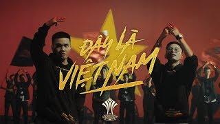 ĐÂY LÀ VIỆT NAM - Rhymastic ft Blacka - AIC 2018 - Offici…