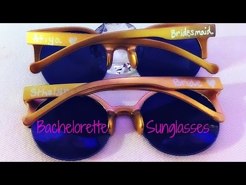 DIY BACHELORETTE SUNGLASSES