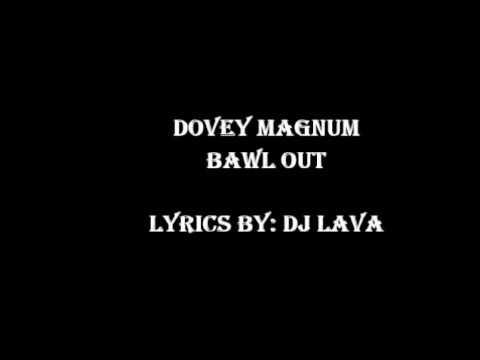 Dovey Magnum - Bawl Out lyrics