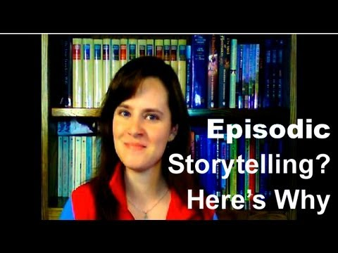 Episodic Storytelling? Here's Why