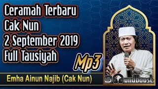 Ceramah Terbaru Cak Nun 2 September 2019 Full Tausiyah 🔴 Emha Ainun Najib (Cak Nun)_Mp3