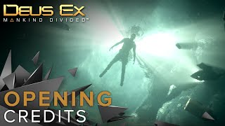 [NA] Deus Ex: Mankind Divided - Opening Credits