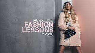MAX&Co. // Fashion Lessons