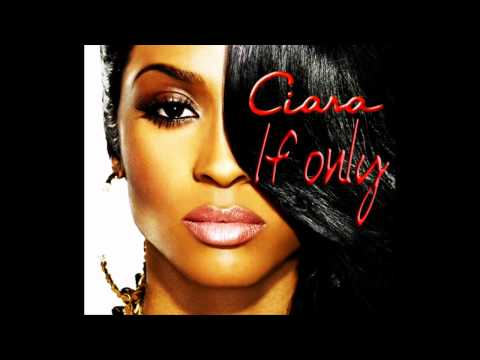 ciara---if-only-,-new-single-2011