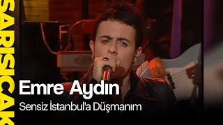 Emre Aydın -  Sensiz İstanbul'a Düşmanım  (Ft. Gripin Sarı Sıcak)