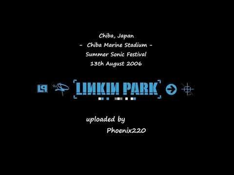 Linkin Park - Summer Sonic: Tokyo 2006 (Full Audio)