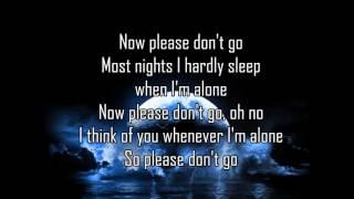 Joel Adams   Please Don't Go   Lyrics