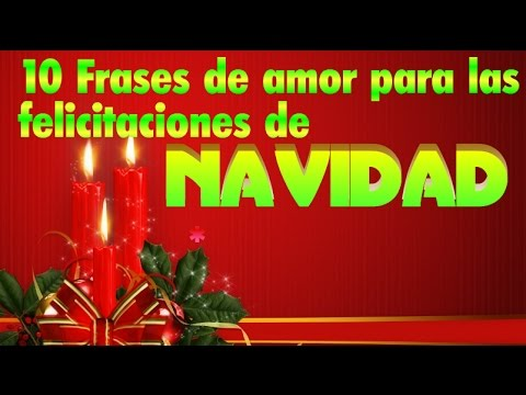 10 Frases De Amor Para Las Felicitaciones De Navidad Youtube