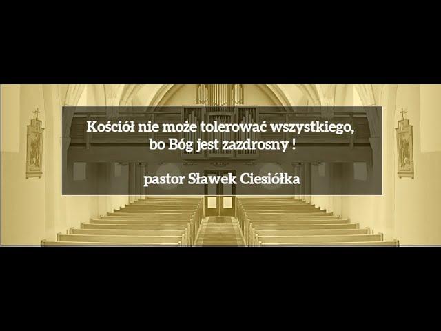 Kościół nie może tolerować wszystkiego, bo Bóg jest zazdrosny !