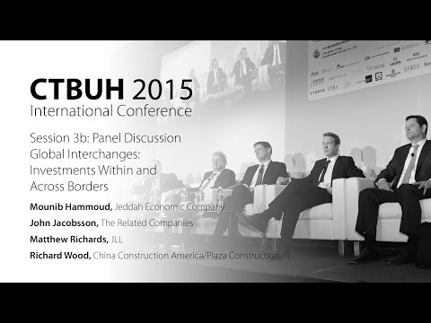 """CTBUH 2015 New York Conference - Panel Discussion, """"Global Interchanges: Investments Across Borders"""""""