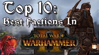 Top Ten Best Factions in Total War: Warhammer 2