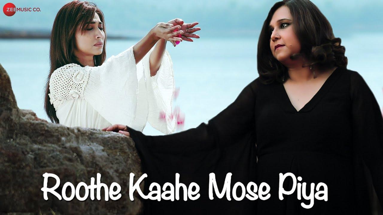 Roothe Kaahe Mose Piya Ft. Mouli Ganguly & Virendra Saini   Sohini Mukherjee   Sudeep Banerji