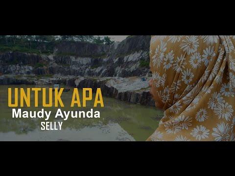 Maudy Ayunda - Untuk Apa (Selly) cover