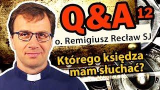 Którego księdza mam słuchać? [Q&A#12]