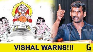 மத்திய - மாநில அரசுகளுக்கு நடிகர் விஷால் எச்சரிக்கை !