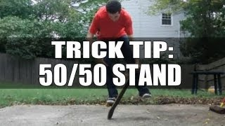 The Ultimate Trick Tip - 50/50 Stand - How To 50/50 Stand