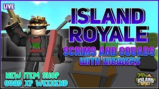 🔴[Live] ROBLOX Island Royale 🌴 Custom Scrims and Squads with Viewers! (Quad XP) [145 Sous-marins! 🎉 ]
