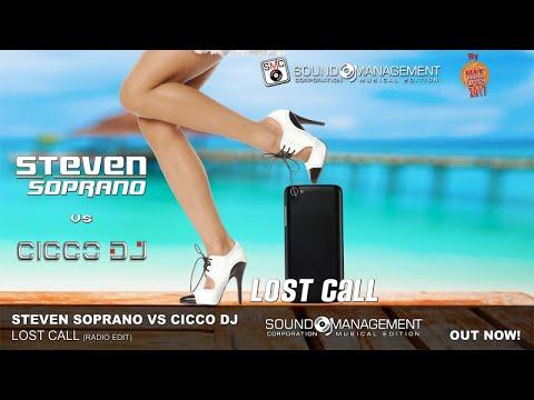 STEVEN SOPRANO VS CICCO DJ - Lost Call (HIT MANIA ESTATE 2017) |
