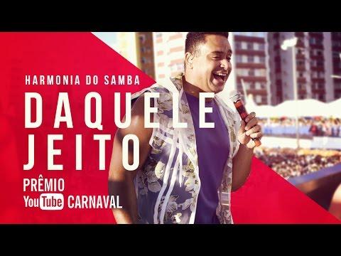 Harmonia do Samba - Daquele Jeito | Prêmio YouTube Carnaval 2016
