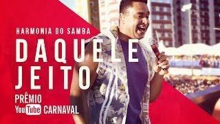 Baixar Harmonia do Samba - Daquele Jeito | Prêmio YouTube Carnaval 2016