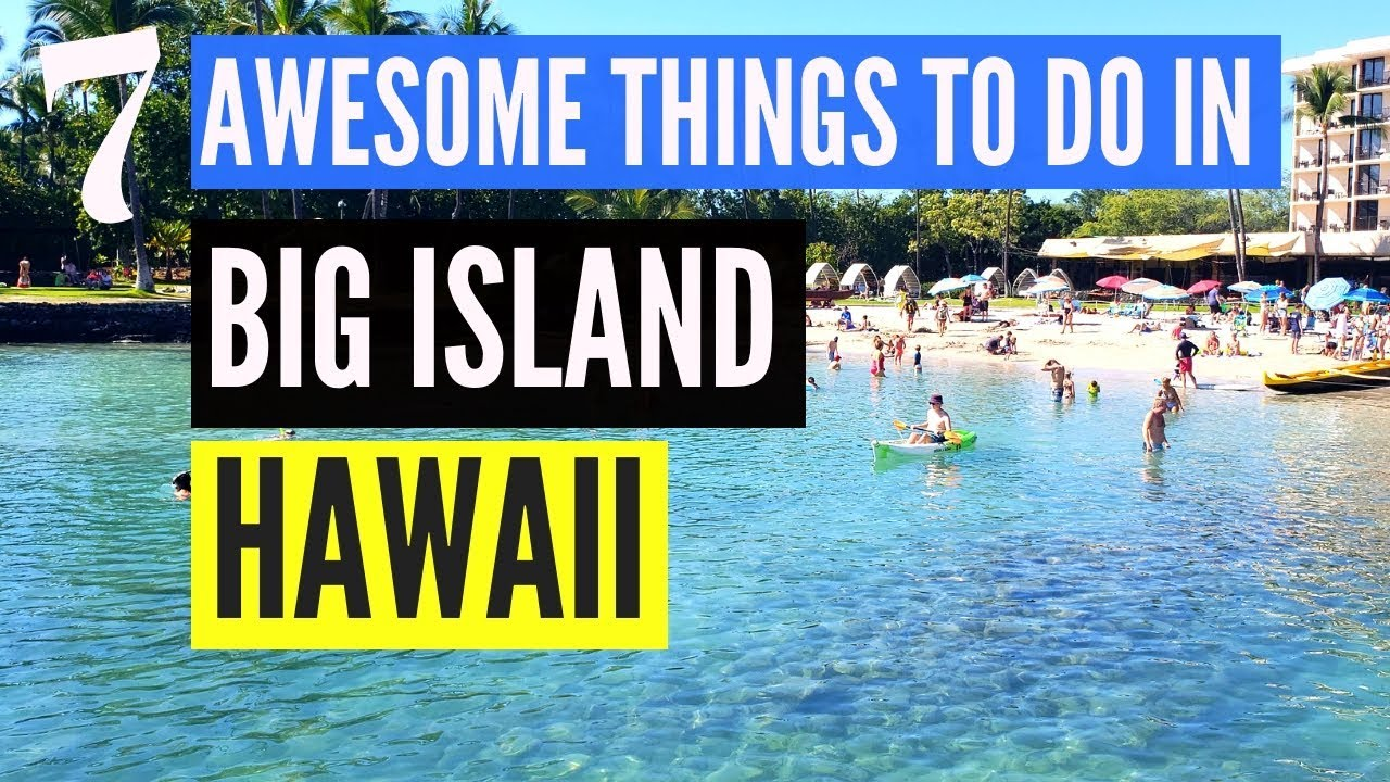 7 Awesome Things To Do in Hawaii Big Island